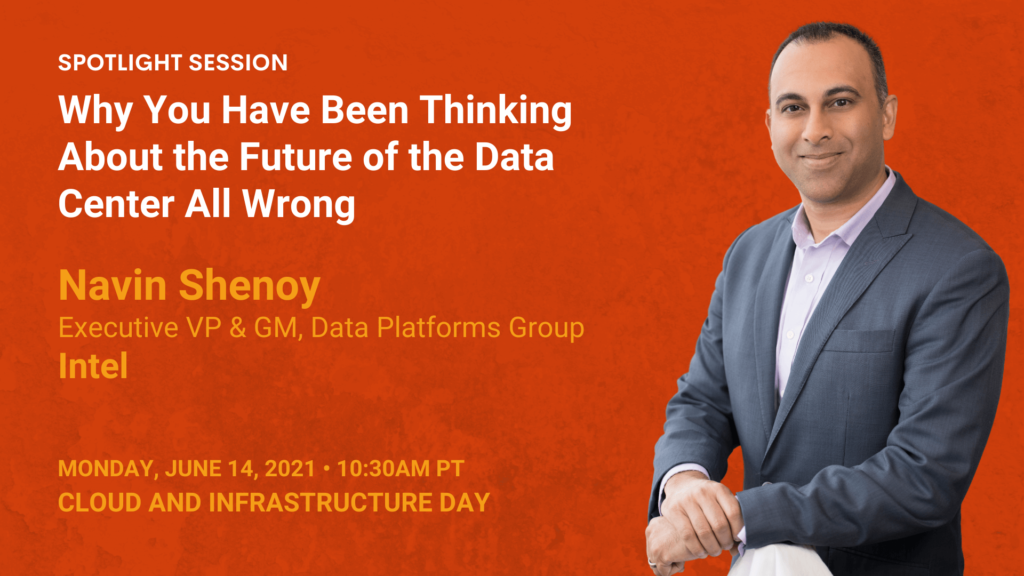 Why You Have Been Thinking About the Future of the Data Center All Wrong — Navin Shenoy — Intel