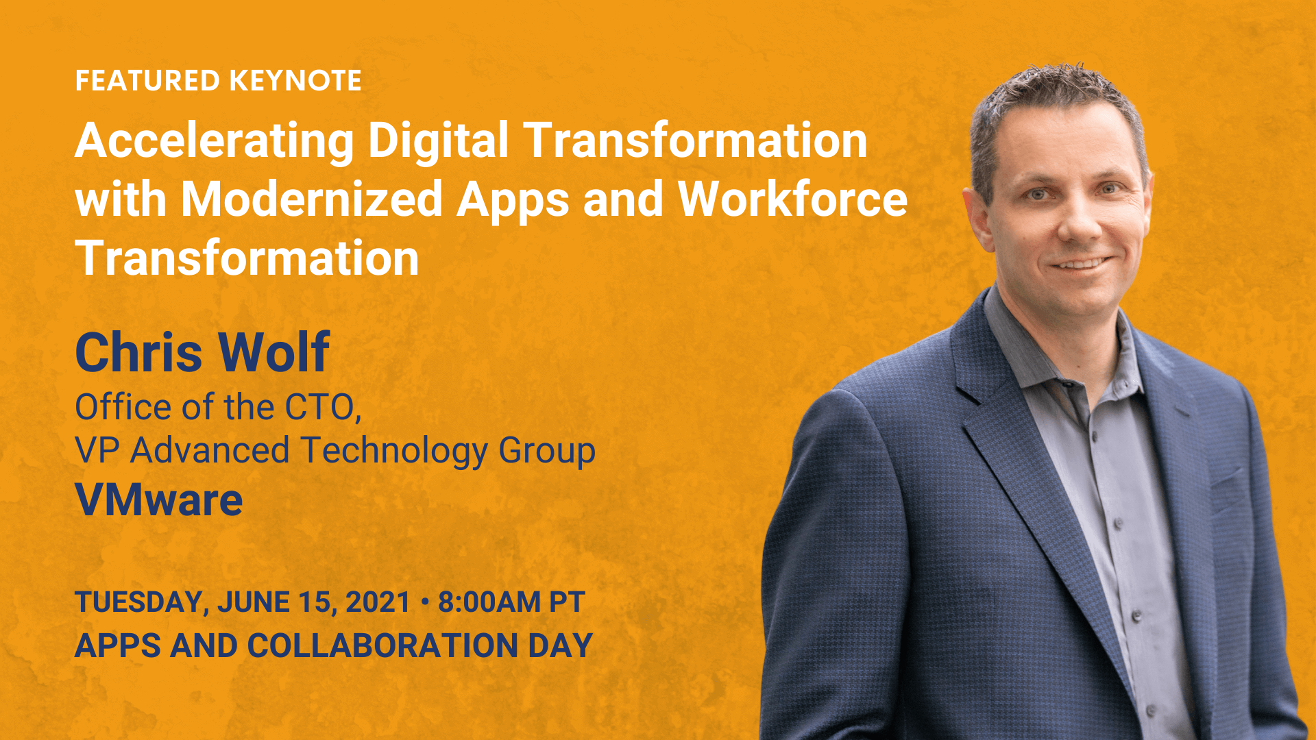 Accelerating Digital Transformation with Modernized Apps and Workforce Transformation (Chris Wolf)