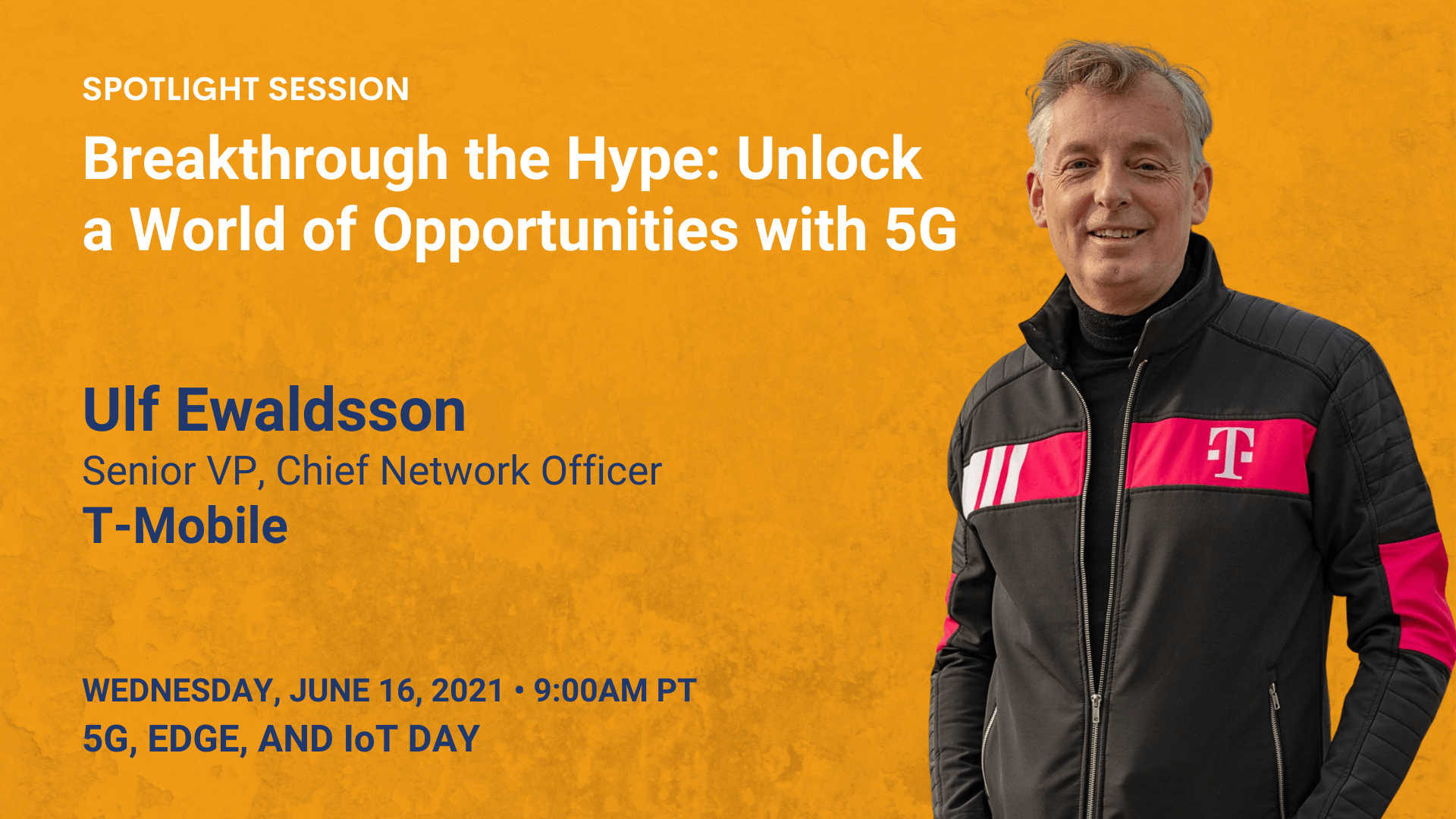 Breakthrough the Hype: Unlock a World of Opportunities with 5G (Ulf Ewaldsson)