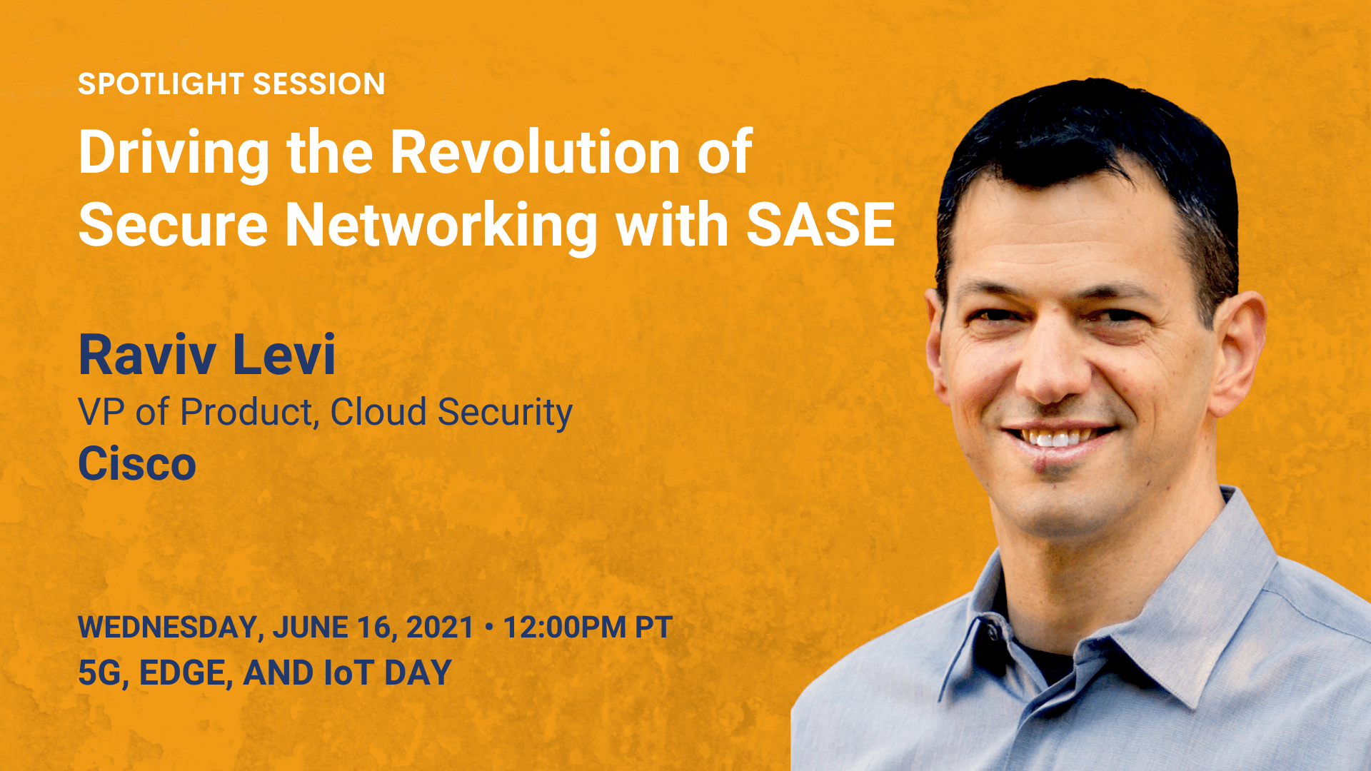 Driving the Revolution of Secure Networking with SASE (Raviv Levi)