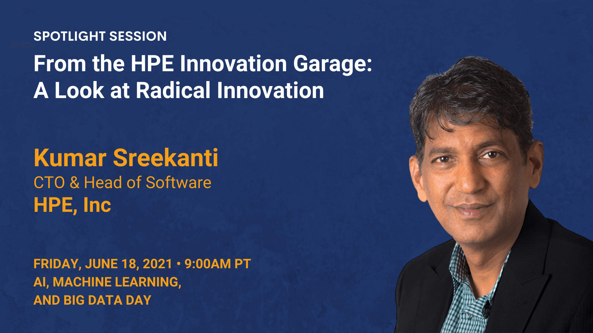 From the HPE Innovation Garage: A Look at Radical Innovation (Kumar Sreekanti)