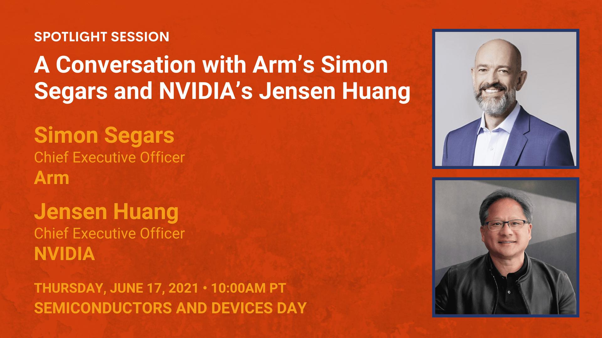 Arm — Simon Segars and NVIDIA — Jensen Huang