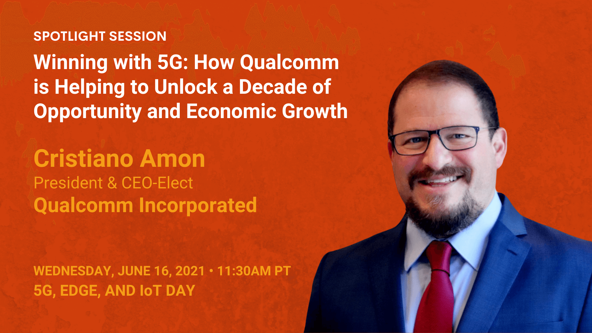 Winning with 5G: How Qualcomm is Helping to Unlock a Decade of Opportunity and Economic Growth — Cristiano Amon — Qualcomm