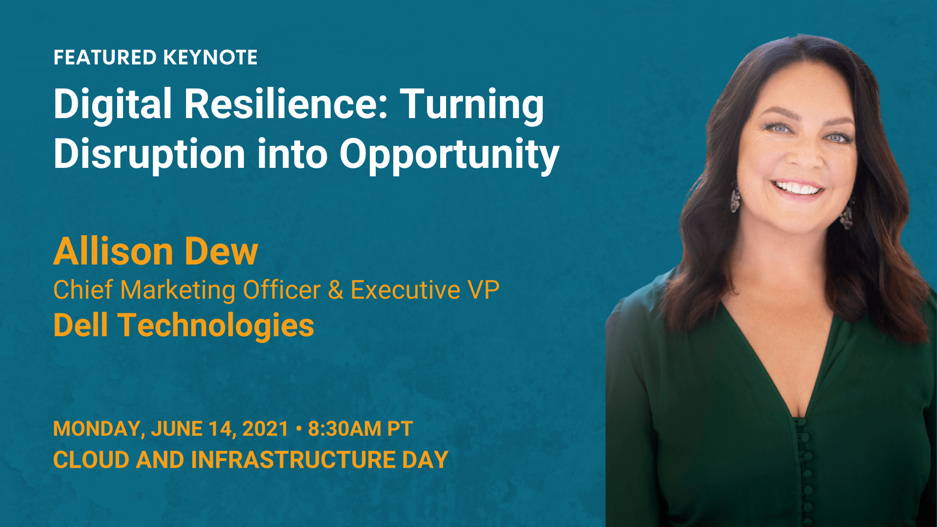 Digital Resilience: Turning Disruption into Opportunity — Allison Dew — Dell Technologies