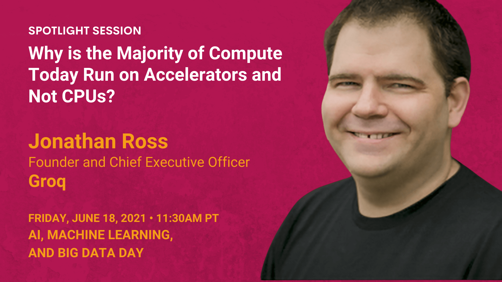 Why is the Majority of Compute Today Run on Accelerators and Not CPUs? — Jonathan Ross — Groq