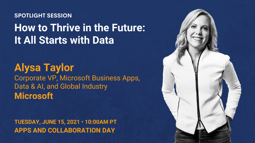 How to Thrive in the Future: It All Starts with Data — Alysa Taylor — Microsoft