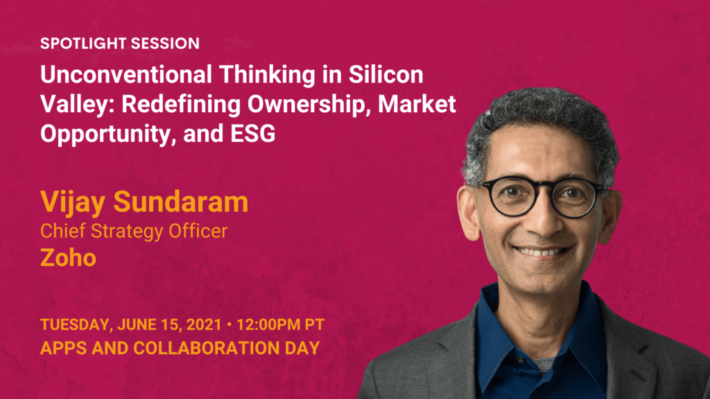 Unconventional Thinking in Silicon Valley: Redefining Ownership, Market Opportunity, and ESG — Vijay Sundaram — Zoho